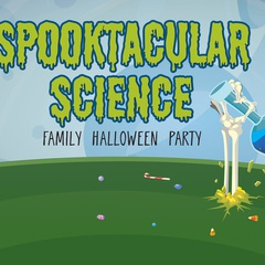 Spooktacular Science Family Halloween Party