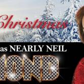 """Nearly Neil Diamond """"Nearly Christmas"""""""