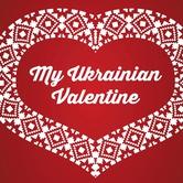The Ukrainian Male Chorus of Edmonton presents   My Ukrainian Valentine