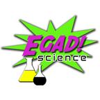 Egad!Science