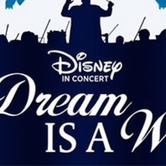 Disney in Concert – A Dream is a Wish