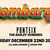 Bombargo w/ Ponteix & The Ashley Hundred