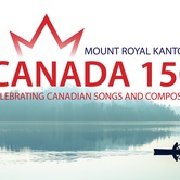 Canada 150 - Celebrating Canadian Songs and Composers