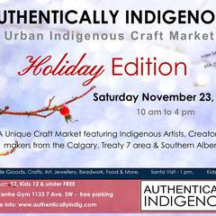 Authentically Indigenous Craft Market - Holiday Edition
