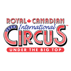 Royal Canadian International Circus - POSTPONED UNTIL 2021
