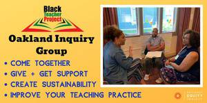 Black Teacher Project - Oakland Inquiry Group