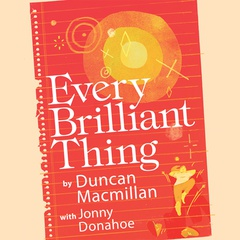Every Brilliant Thing - Relaxed Performance