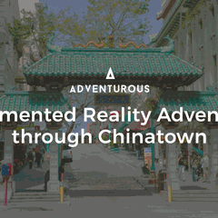Augmented Reality Adventure through Chinatown