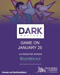 DARK MATTERS Game On!