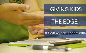 """Giving Kids the Edge: The Valuable Skill of """"Debating"""""""