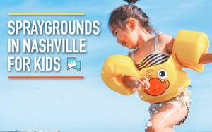 Top 5 Spraygrounds in Nashville