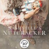 Nashville's Nutcracker: Celebrating 10 Years!