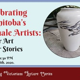 Celebrating Manitoba's Female Artists: Their Art, Their Stories