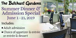 Dinner and Admission Special at The Butchart Gardens