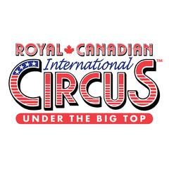 Royal Canadian International Circus - POSTPONED UNTIL 2021