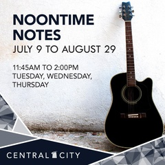 Noontime Notes @ Central City