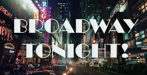 Broadway Tonight!