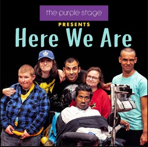 """The Purple Stage Presents """"Here We Are"""""""