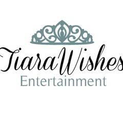 Tiara Wishes Entertainment