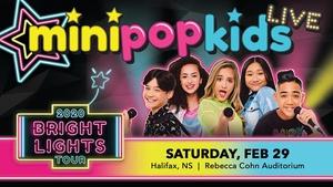 MINI POP KIDS Live: The Bright Lights Tour (Halifax, NS)