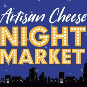 Artisan Cheese Night Market 2019
