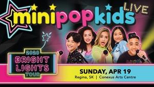 MINI POP KIDS Live: The Bright Lights Tour (Regina, SK)