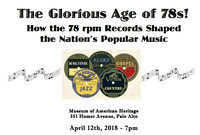 The Glorious Age of 78s!  How the 78 rpm Records Shaped the Nation's Popular Music