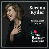 Entertainment Special Event: Serena Ryder at The Butchart Gardens