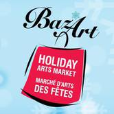 Baz'Art - Annual Holiday Arts Market