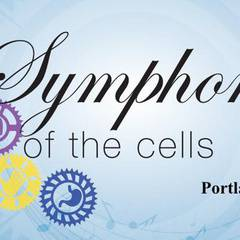 Symphony of the Cells - Portland, OR