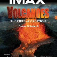 Volcanoes: The Fires of Creation Now Showing in IMAX