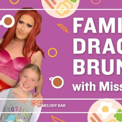 Family Drag Brunch with Miss Moço