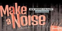 New Works Calgary 2017-2018 Season Packages