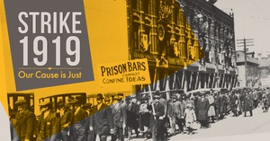 Strike 1919: Our Cause Is Just Exhibit