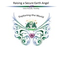 Raising Secure Earth Angels ~ Circle of Security Parenting