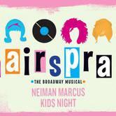 Neiman Marcus Kids Night at Hairspray
