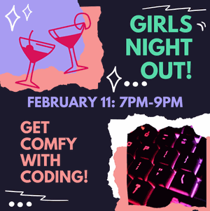 Girls Night Out: Get Comfy with Coding