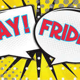 YAY! FRIDAY! Teen Events