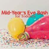 Mid-Year's Eve Bash for Toddlers