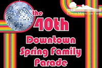 40th Annual Downtown Spring Family Parade