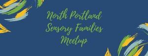 North Portland Sensory Families Meetup
