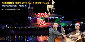 Christmas Ships with PAL & River Twain