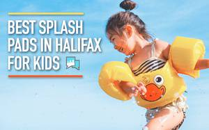 Top Splash Pads in Halifax