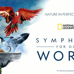 National Geographic Symphony for Our World