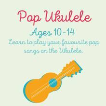 Pop Ukulele - Learn to Play you favourite pop songs on the Ukulele