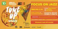 MusicOntario & JAZZ.FM91 present Tune Up Toronto: Focus on Jazz 2018