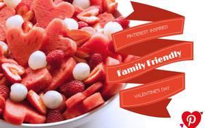 Pinterest Inspired Family Friendly Valentine's Day