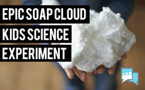 Epic Science Experiment for Kids: Soap Clouds