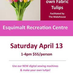 Make Fabric Tulips at Esquimalt Rec