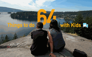 64 Things to Do in Vancouver with Kids
